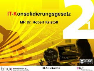 IT - K onsolidierungsgesetz MR Dr. Robert Kristöfl