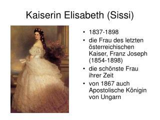Kaiserin Elisabeth (Sissi)