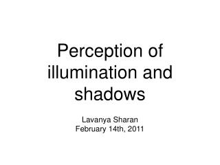 Perception of illumination and shadows