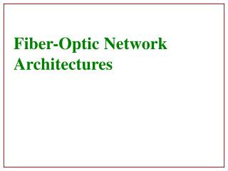 Fiber-Optic Network Architectures