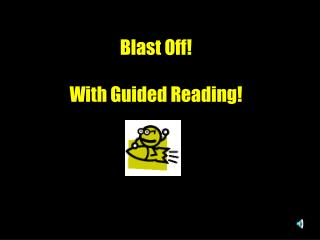 Blast Off! With Guided Reading!