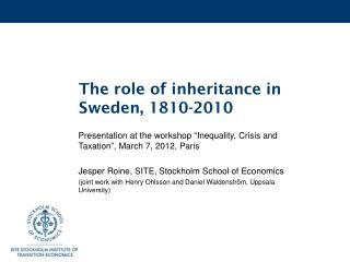 The role of inheritance in Sweden, 1810-2010