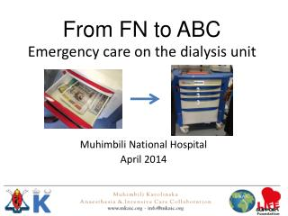 From FN to ABC Emergency care on the dialysis unit