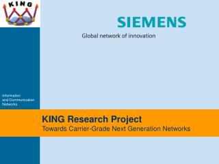 KING Research Project Towards Carrier-Grade Next Generation Networks