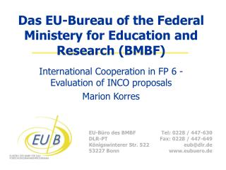 Das EU-Bureau of the Federal Ministery for Education and Research (BMBF)