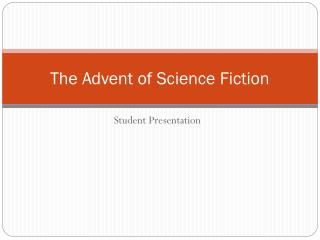 The Advent of Science Fiction