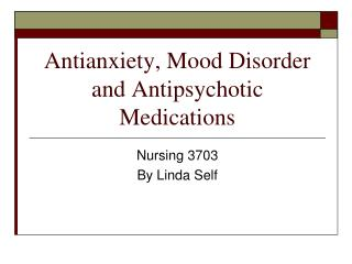 Antianxiety, Mood Disorder and Antipsychotic Medications