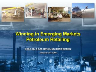 Winning in Emerging Markets Petroleum Retailing
