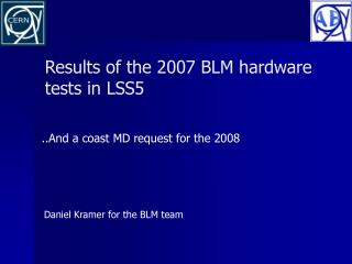 Results of the 2007 BLM hardware tests in LSS5