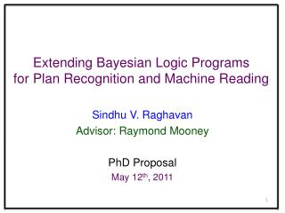 Extending Bayesian Logic Programs for Plan Recognition and Machine Reading