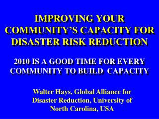 IMPROVING YOUR COMMUNITY'S CAPACITY FOR DISASTER RISK REDUCTION