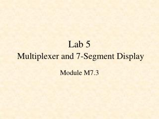 Lab 5 Multiplexer and 7-Segment Display