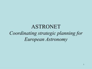 ASTRONET Coordinating strategic planning for European Astronomy