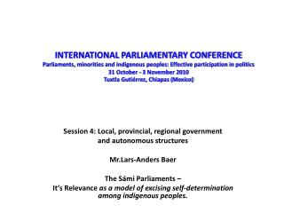 Session 4: Local, provincial, regional government and autonomous structures Mr.Lars-Anders Baer