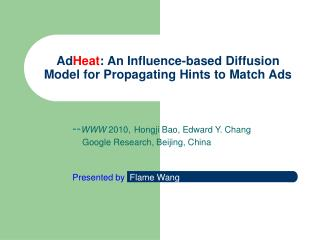 Ad Heat : An Influence-based Diffusion Model for Propagating Hints to Match Ads