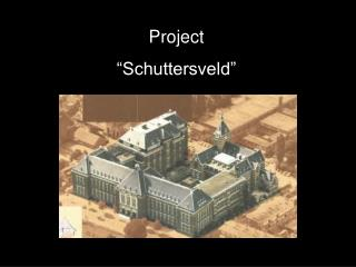 "Project ""Schuttersveld"""