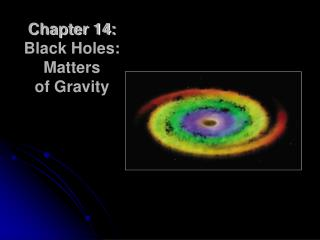 Chapter 14: Black Holes: Matters of Gravity