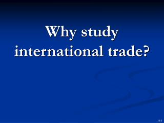 Why study international trade?