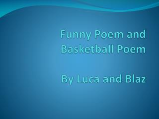 Funny  Poem  and B asketball Poem  By  Luca  and  Blaz
