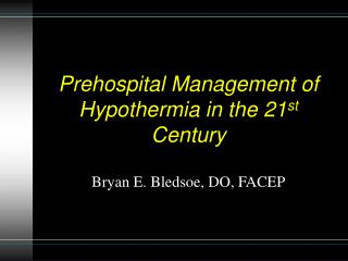 Prehospital Management of Hypothermia in the 21 st  Century