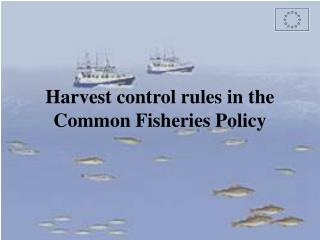 Harvest control rules in the Common Fisheries Policy