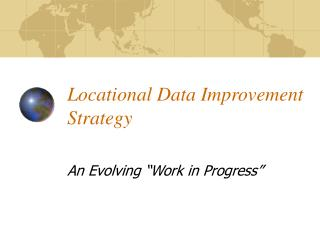Locational Data Improvement Strategy