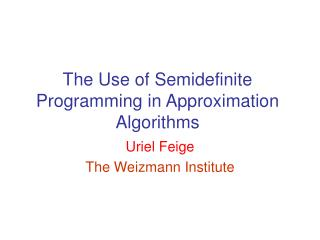 The Use of Semidefinite Programming in Approximation Algorithms