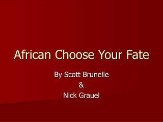 African Choose Your Fate