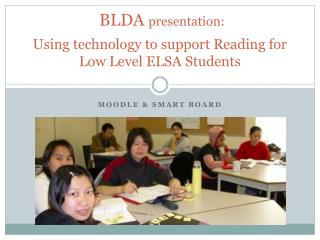 BLDA  presentation: . Using technology to support Reading for Low Level ELSA Students