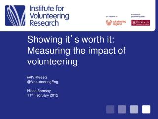 Showing it ' s worth it: Measuring the impact of volunteering