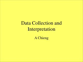Data Collection and Interpretation