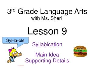 3 rd  Grade Language Arts with  Ms. Sheri Lesson 9