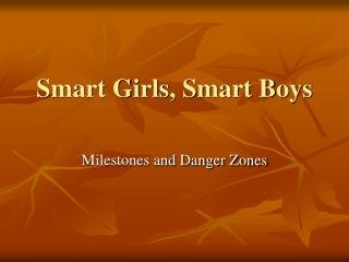 Smart Girls, Smart Boys