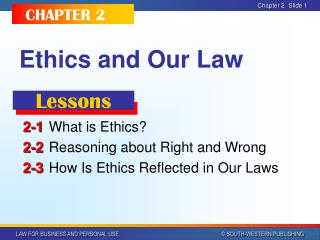 Ethics and Our Law