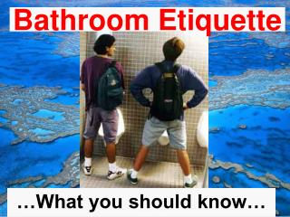 Bathroom Etiquette