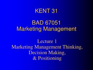 KENT 31 BAD 67051 Marketing Management
