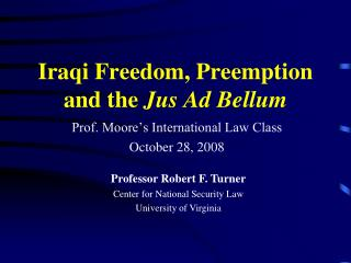 Iraqi Freedom, Preemption and the  Jus Ad Bellum