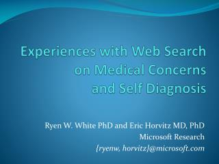 Experiences with Web Search  on Medical  Concerns  and  Self Diagnosis