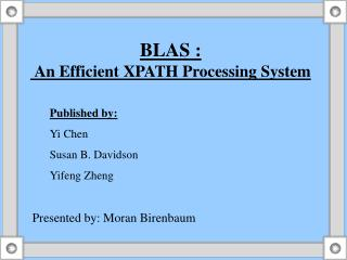 BLAS : An Efficient XPATH Processing System