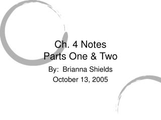 Ch. 4 Notes Parts One & Two