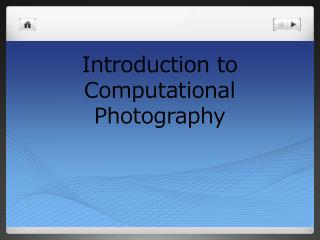 Introduction to Computational Photography