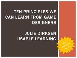 Ten Principles We Can Learn From Game  Designers Julie Dirksen Usable Learning