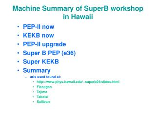 Machine Summary of SuperB workshop in Hawaii