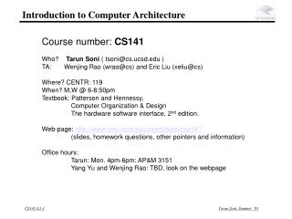 Course number:  CS141 Who?     Tarun Soni  ( tsoni@cs.ucsd )