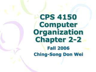 CPS 4150 Computer Organization Chapter 2-2