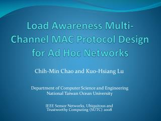 Load Awareness Multi-Channel MAC Protocol Design for Ad Hoc Networks