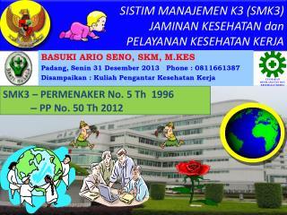 BASUKI ARIO SENO, SKM, M.KES Padang, Senin 31 Desember 2013   Phone : 0811661387