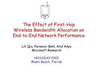 The Effect of First-Hop  Wireless Bandwidth Allocation on  End-to-End Network Performance