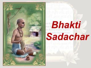 Bhakti Sadachar