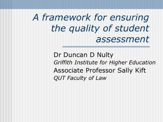A framework for ensuring the quality of student assessment